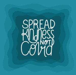 Join us in spreading kindness, not covid